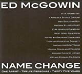 img - for Ed McGowin, Name Change: One Artist, Twelve Personas, Thirty-five Years book / textbook / text book