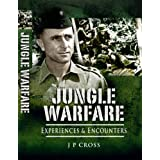 Jungle Warfare: Experiences and Encountersby J.P. Cross