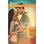 To Trust a Cop | Sharon Hartley