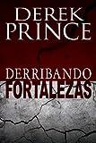 Derribando Fortalezas (Spanish Edition)