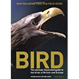 Bird: The Ultimate Illustrated Guide to the Birds of Britain and Europeby Rob Hume