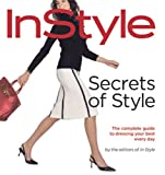 img - for Secrets of Style: InStyle's Complete Guide to Dressing Your Best Every Day book / textbook / text book