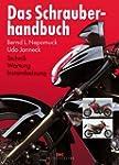 Das Schrauberhandbuch: Technik - Wart...