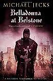 Michael Jecks Belladonna at Belstone (Knights Templar Mysteries (Simon & Schuster))
