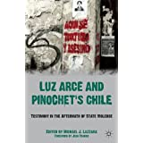 Luz Arce and Pinochet's Chile: Testimony in the Aftermath of State Violence