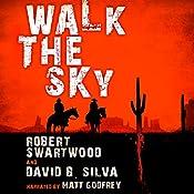 Walk the Sky   [Robert Swartwood, David B. Silva]