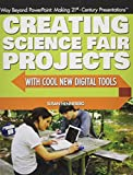 img - for Creating Science Fair Projects with Cool New Digital Tools (Way Beyond PowerPoint: Making 21st Century Presentations) book / textbook / text book
