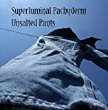 Unsalted Pants
