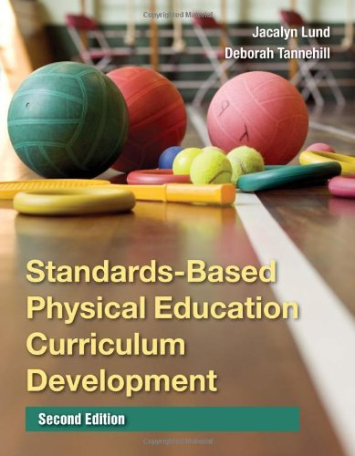 Standards-Based Physical Education Curriculum Development, Second...