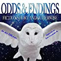 Odds and Endings: Fiction Short and Otherwise Audiobook by Joe DeRouen Narrated by Don Colasurd Jr.