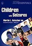 Children With Seizures: A Guide For Parents, Teachers, And Other Professionals (JKP Essentials)