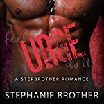 Urge: A Stepbrother Romance | Stephanie Brother