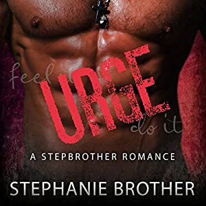 Urge: A Stepbrother Romance Audiobook