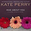 Mad About You: A Laurel Heights Novel, Book 9 Audiobook by Kate Perry Narrated by Xe Sands