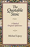 img - for The Quotable Stoic: A Book of Original Aphorisms book / textbook / text book