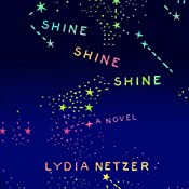Shine Shine Shine | [Lydia Netzer]