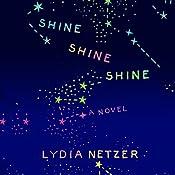 Shine Shine Shine | [Lydia Netzer]