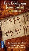 J�sus parlait aram�en : A la recherche de l'enseignement originel par Edelmann