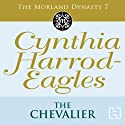 The Chevalier: Morland Dynasty, Book 7 (       UNABRIDGED) by Cynthia Harrod-Eagles Narrated by Terry Wale