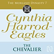 The Chevalier: Morland Dynasty, Book 7 | [Cynthia Harrod-Eagles]