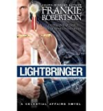 [ LIGHTBRINGER: A CELESTIAL AFFAIRS NOVEL ] By Robertson, Frankie ( Author) 2011 [ Paperback ]