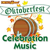 Oktoberfest Celebration Music by Drew's Famous