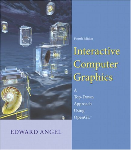 Interactive Computer Graphics: A Top-Down Approach Using OpenGL (4th Edition)