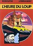 echange, troc Rodolphe, Ferrandez - L'Heure du loup