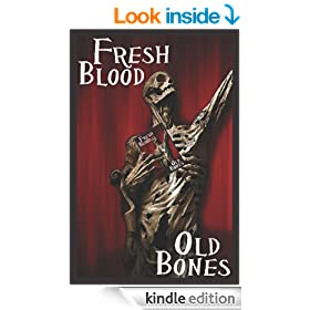 Fresh Blood Old Bones