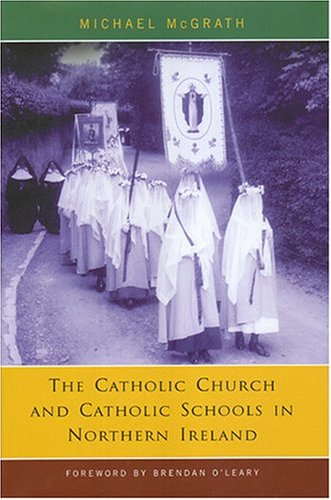 Catholic Church and Catholic Schools in Northern Ireland: The Price of Faith