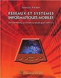 echange, troc Samuel Pierre - Réseaux et systèmes informatiques mobiles : Fondements, architectures et applications