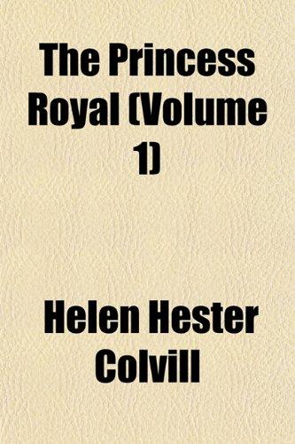 The Princess Royal (Volume 1)