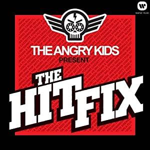 The Angry Kids – The Hit Fix