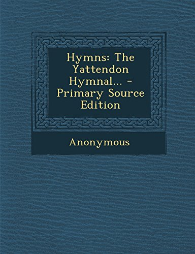 Hymns: The Yattendon Hymnal...