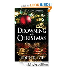 Drowning in Christmas: Kate Lawrence Mystery Series, Book 4 (Kate Lawrence Mysteries)
