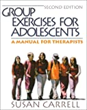 Group exercises for adolescents :  a manual for therapists /