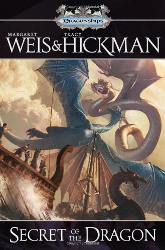 Secret of the Dragon (Dragonships) by Tracy Hickman, Margaret Weis