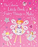 Rebecca Gilpin Little Book of Fairy Things to Make and Do (Usborne Activities)