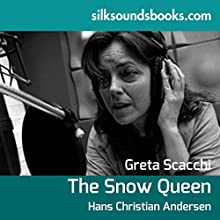 The Snow Queen and Other Fairy Stories (       UNABRIDGED) by Hans Christian Andersen Narrated by Greta Scacchi