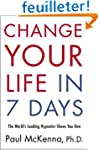 Change Your Life In Seven Days: The W...