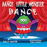 """Childrens EBook; """"Dance Little Monster, Dance!""""  (Childrens Picture Book for Beginner Readers 2-6 years): Bedtime Stories for Early Readers (""""Little Monsters Bedtime Series for Beginner Readers"""" 3)"""