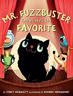 Book Cover: Mr. Fuzzbuster Knows He's the Favorite