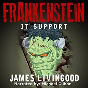 Frankenstein: IT Support Audiobook
