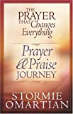 The Prayer That Changes Everything® Prayer and Praise Journey (0736901949) by Omartian, Stormie