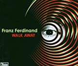 Walk Away Franz Ferdinand