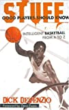 Stuff Good Players Should Know: Intelligent Basketball from A to Z