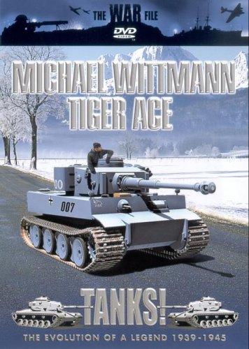 The War File - Tanks!: Michael Wittman, Tiger Ace [DVD]