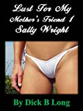 Lust For My Mother's Friend 1 - Sally Wright