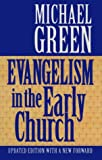 Evangelism in the Early Church (0863471579) by Michael Green