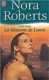 echange, troc Nora Roberts - Trois rêves, Tome 3 : La blessure de Laura